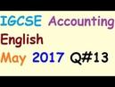 English IGCSE Accounting May 2017 Q13 Accounting Online Classes O Levels Accounting