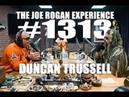 Joe Rogan Experience 1313 - Duncan Trussell