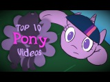 The Top 10 Pony Videos of July 2017