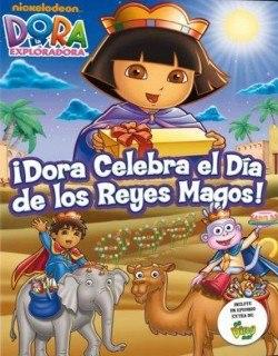 Dora celebra el día de Los Reyes Magos