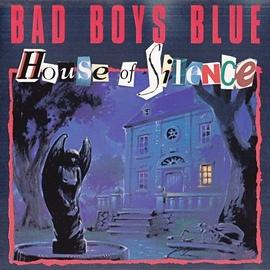 Bad boys blue альбом House Of Silence [Single]