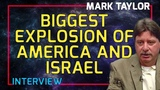Mark Taylor Interview July 2018 - Biggest Explosion of America and Israel