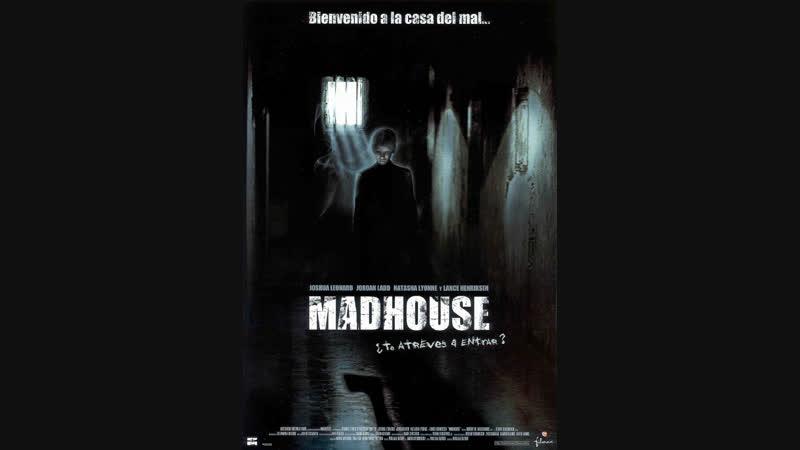 Дом страха / Madhouse (2004)