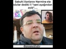 """Sebuhi Xanlarov onu tehqir eden Nermin Sahmarzadeye ele sözler dedi ki """"seni ayağından asıb..."""