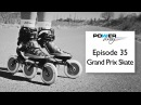Powerskating Training Episode 35 Grand Prix Triskate