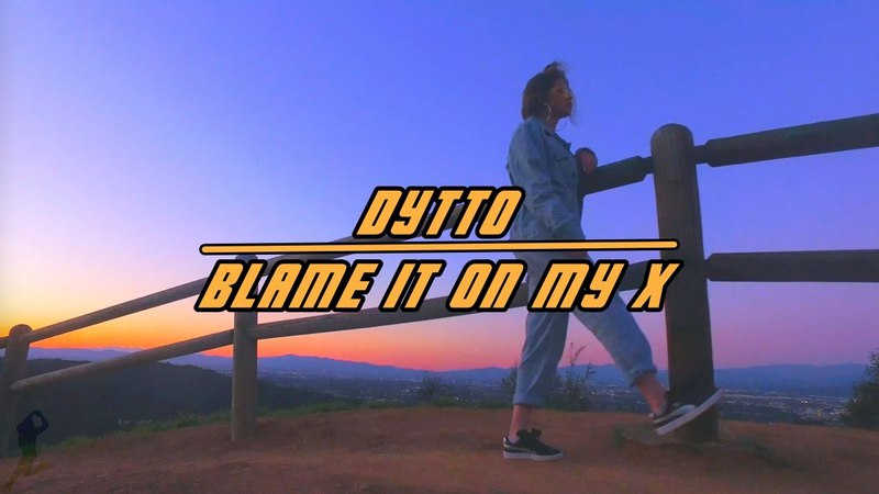 Blame it on my X | Dytto | Dance Freestyle
