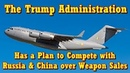 The Trump Administration Has a Plan to Compete with Russia and China over Weapon Sales