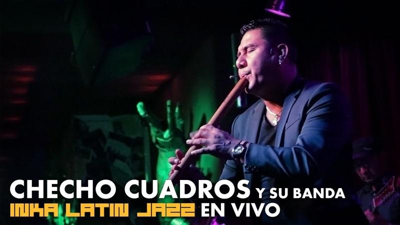 Checho Cuadros y su banda Inka Latin Jazz en vivo