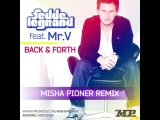 Fedde Le Grand feat. Mr. V - Back &amp Forth (Misha Pioner Remix)