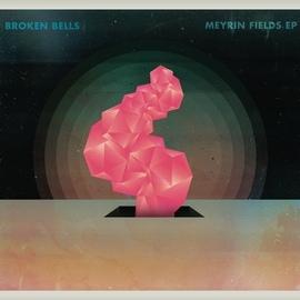 Broken Bells альбом Meyrin Fields EP