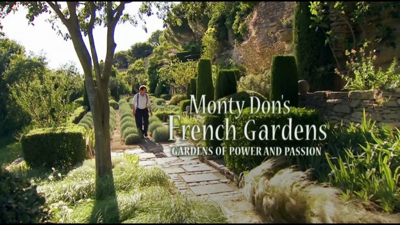 Французские сады с Мо[нти До]ном Mo[nty Do]n's French Gar]dens. 1 Сады власти и страсти [2013]