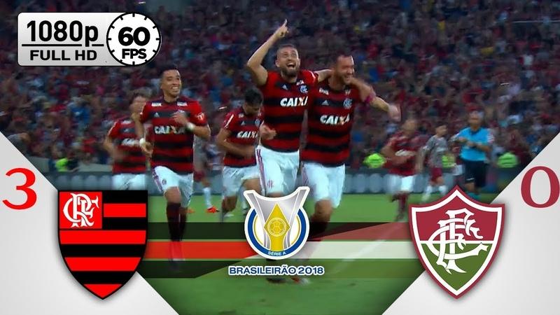 Flamengo 3 x 0 Fluminense - Gols Melhores Momentos COMPLETO - Brasileirão Série A 2018