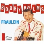 Bobby Helms альбом Fraulein – The Classic Years