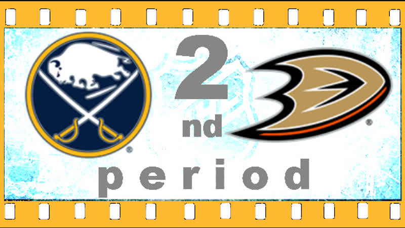 NHL 2018―2019. REGULAR SEASON. 21 ОКТЯБРЯ 2018. BUFFALO SABRES VS ANAHEIM DUCKS 2―ND PERIOD