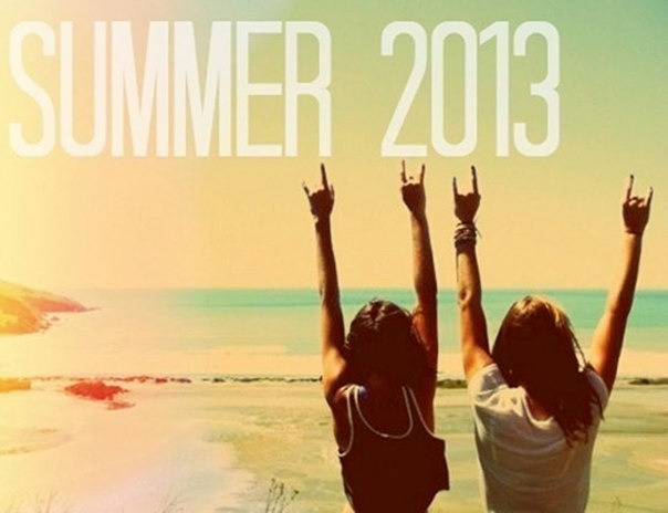 Welcom to summer 2013