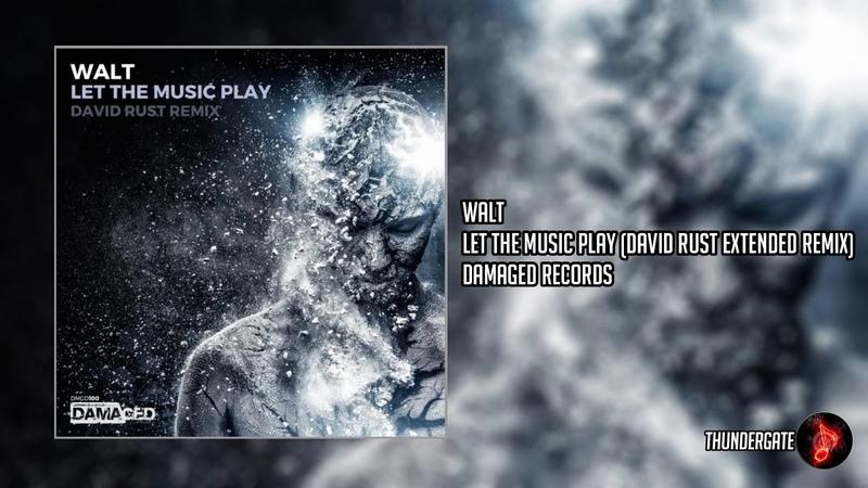 Walt - Let The Music Play (David Rust Remix) |Damaged Records|