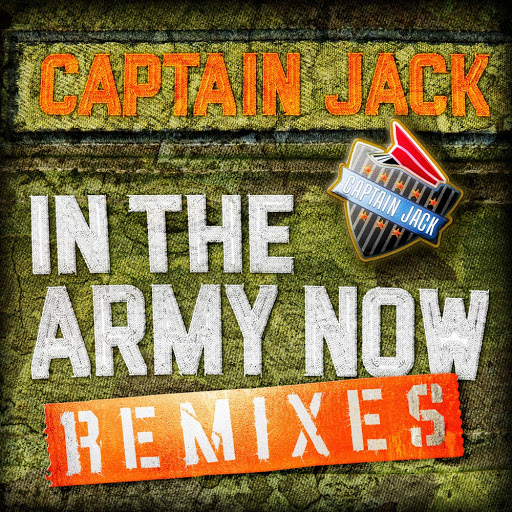 Captain Jack альбом In the Army Now Remixes