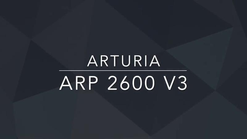 ARP 2600 V3 - Arturia V Collection Review