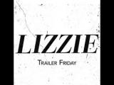 Анонс трейлера к фильму «Лиззи»