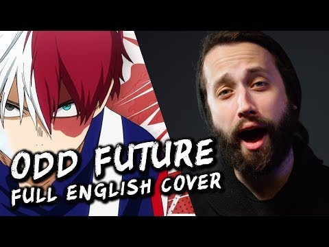 ODD FUTURE - My Hero Academia (FULL English OP 4) Cover version by Jonathan Young