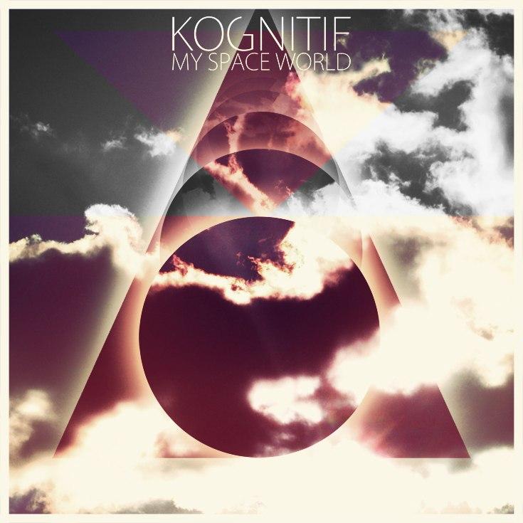 Kognitif  - My Space World  (2012)