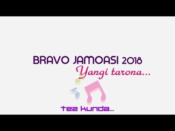BRAVO jamoasi 2018 muhlislari uchun yangi tarona taqdim etadi tez kunda...