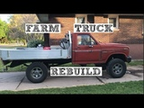 Farm Truck Rebuild Before And After (1985 f250 4x4 7.3 IDI)