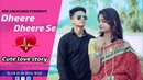 Dheere Dheere Se Latest Hindi Songs Cute Love Story RDS CREATIONS
