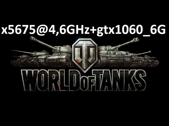 X5675@4,6GHzgtx1060 6Gb in World of Tanks
