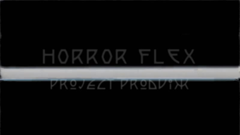 HORROR FLEX I 03.11.18