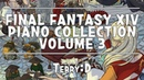 FINAL FANTASY XIV PIANO COLLECTION Volume 3 Arr.by TerryD 파판 14 피아노콜렉션 3