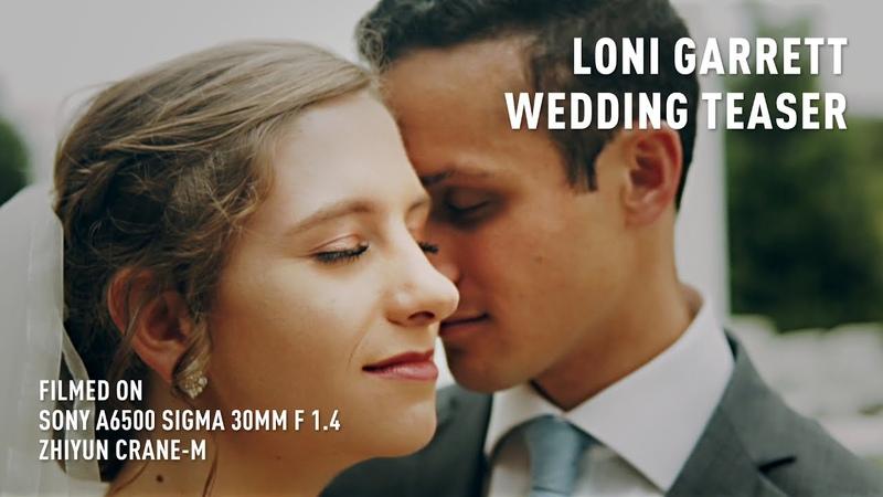 Loni Garrett Wedding Teaser - filmed on Sony a6500 Sigma 30mm f 1.4 Zhiyun Crane-M