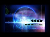 iiO - It'll Be Like feat. Nadia Ali