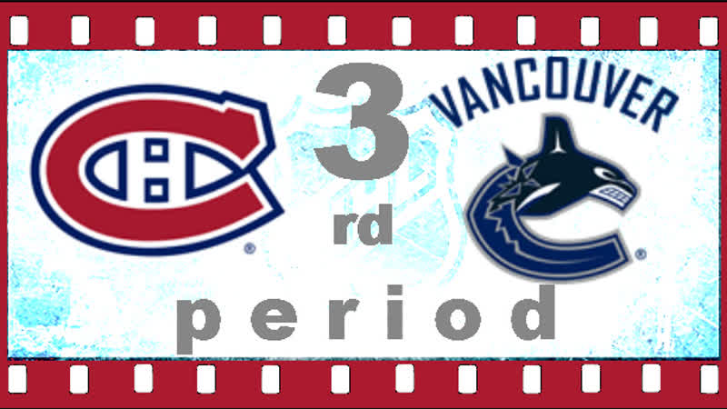 МАТЧ НОМЕР 298. 17 НОЯБРЯ 2018. MONTREAL CANADIENS ― VANCOUVER CANUCKS