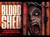 Кровавое пристанище / Blood Shed | HD ТРЕЙЛЕР. УЖАСЫ 2014