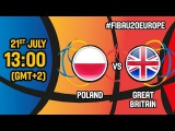 Poland v Great Britain - Live - Quarter-Finals - FIBA U20 European Championship 2017 - DIV B