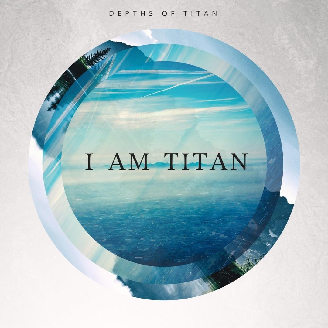 Depths of Titan - I Am Titan [EP] (2018)