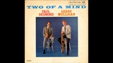 Paul Desmond &amp Gerry Mulligan - Two Of A Mind ( Full Album )