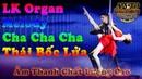 LK Organ Melody Cha Cha Cha Thái Bốc Lửa - N3TD