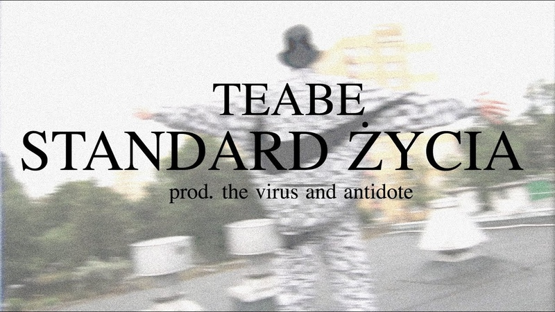Teabe - Standard Życia (prod. The Virus And Antidote)
