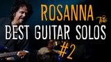 Rosanna (Toto) - Best Guitar Solos #2