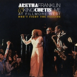 Aretha Franklin альбом Don't Fight The Feeling - The Complete Aretha Franklin & King Curtis Live At Fillmore West