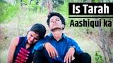 Is Tarah Aashiqui ka Sumit Saha Heart Touching Love story Sad Song 2018