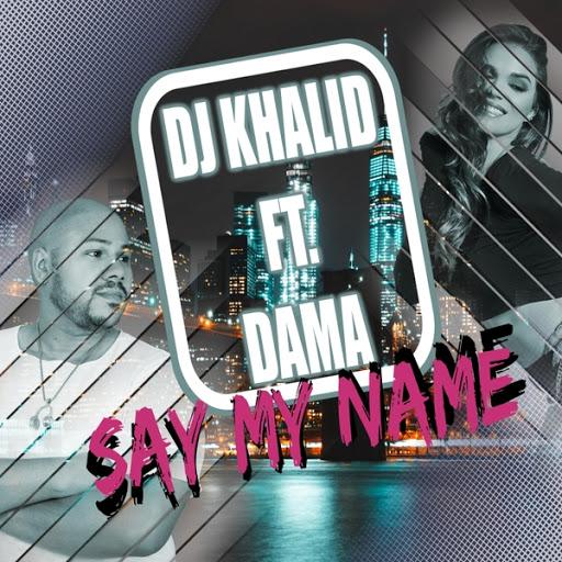 Dama альбом Say My Name