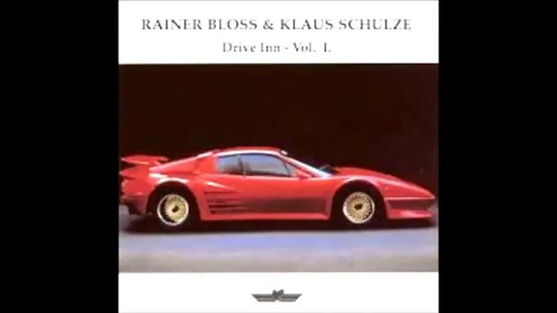 Rainer Bloss Klaus Schulze - Drive Inn Vol I