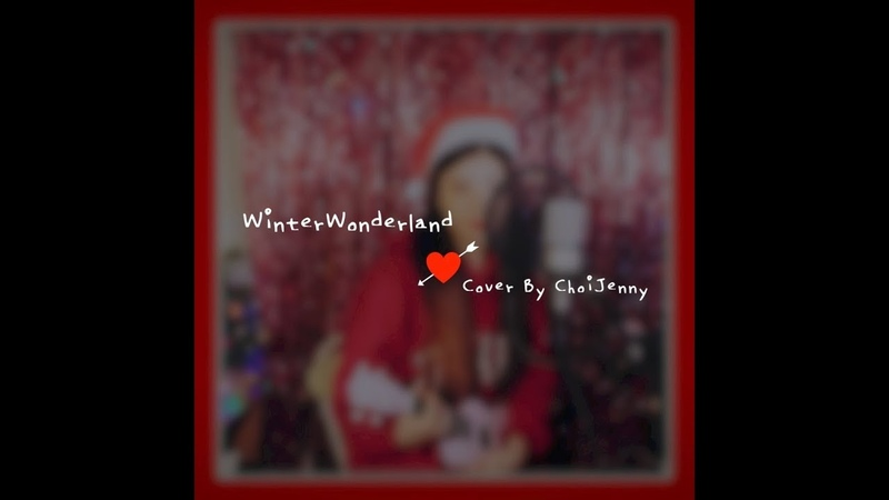 [MerryChristmas] Winter WonderLand Cover by Jenny | 최제니