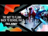 Try Not to Flunk Back to School Fails (August 2018) FailArmy