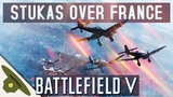 STUKAS OVER FRANCE - Battlefield 5 dive bomber gameplay on Grand Operations