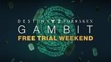 Destiny 2. Forsaken - Gambit Free Trial Weekend Trailer