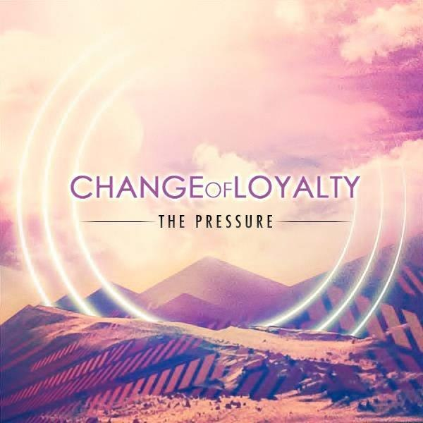 Новый сингл CHANGE OF LOYALTY - The Pressure